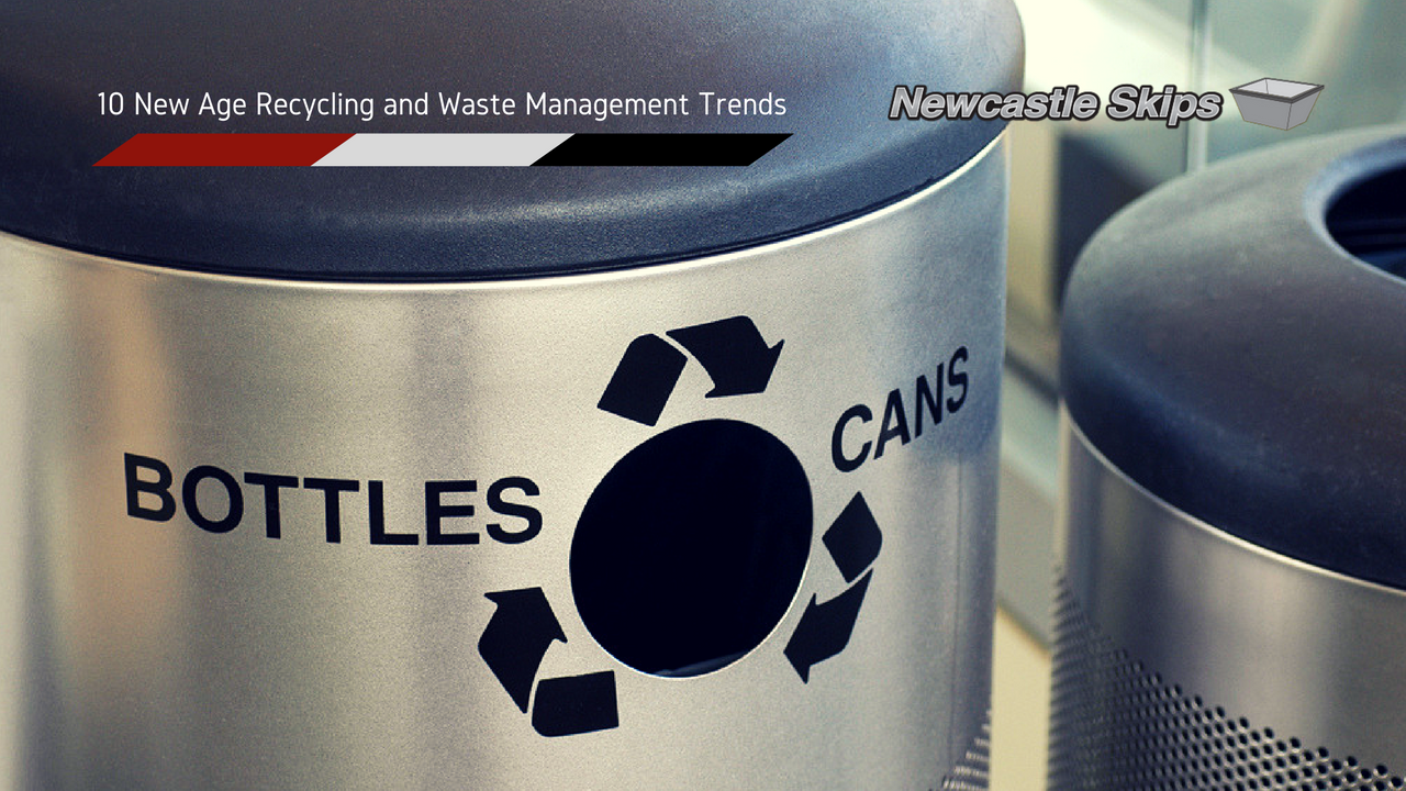 10 New Age Recycling and Waste Management Trends - Newcastle Skip Bins