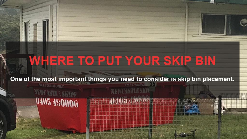 Where to Put Your Skip Bin - Skip bin hire, Skip bins Newcastle, Newcastle skip bins