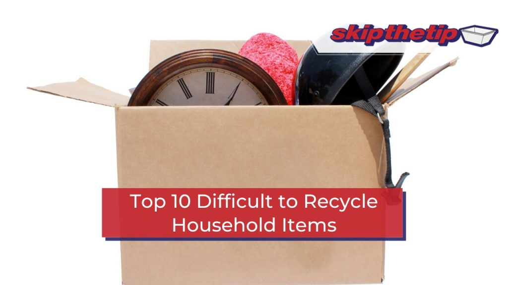 Top 10 Difficult to Recycle Household Items