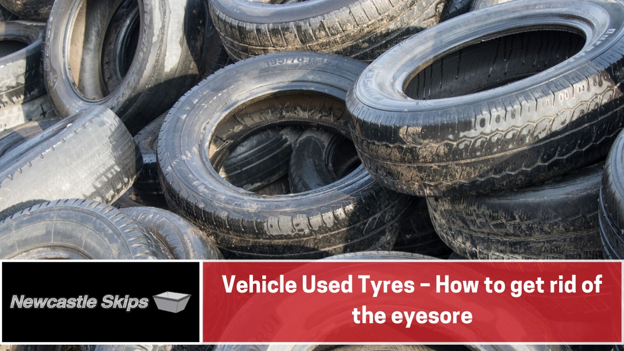 Vehicle Used Tyres – How to get rid of the eyesore