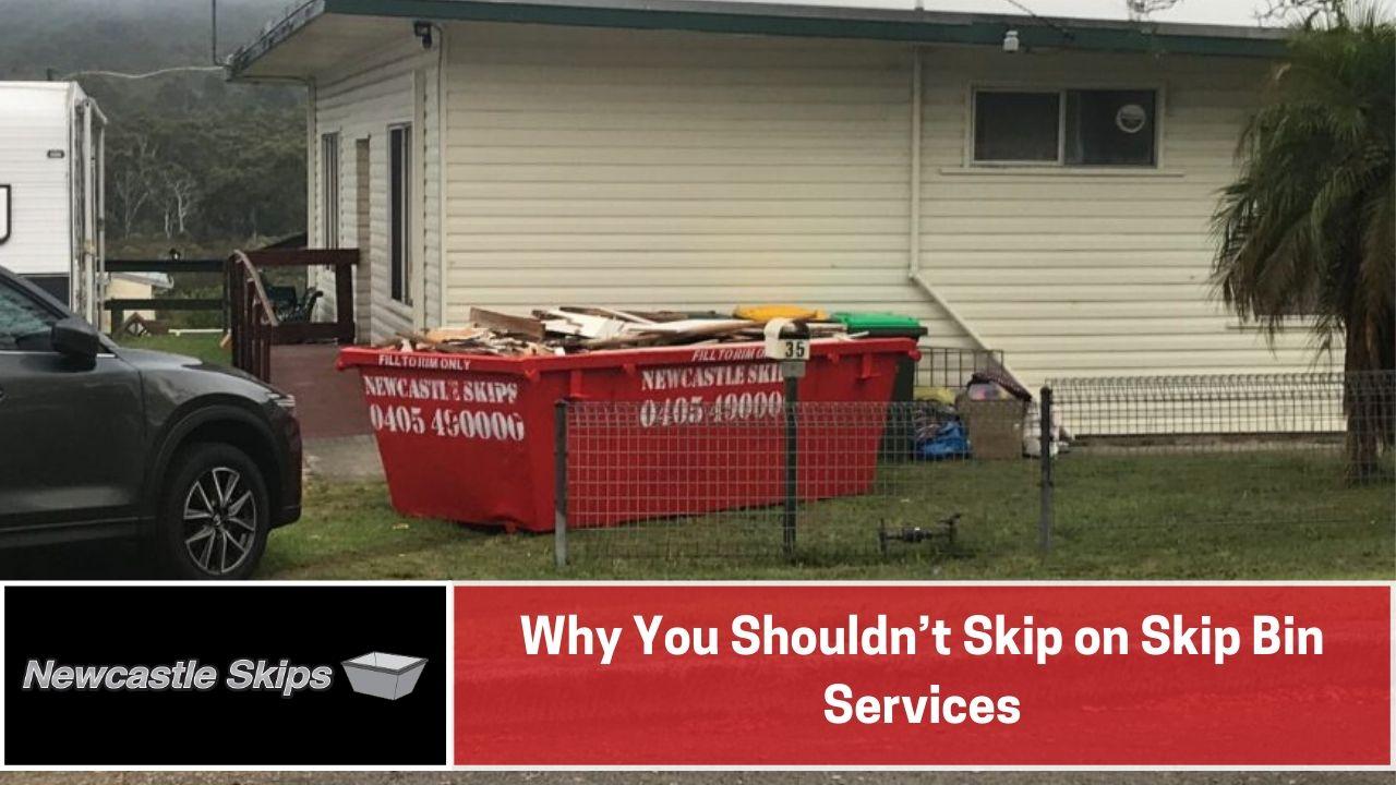 Why You Shouldn't Skip on Skip Bin Services