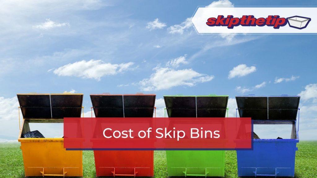Cost of Skip Bins.