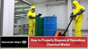 How to Properly Dispose of Hazardous Chemical Waste